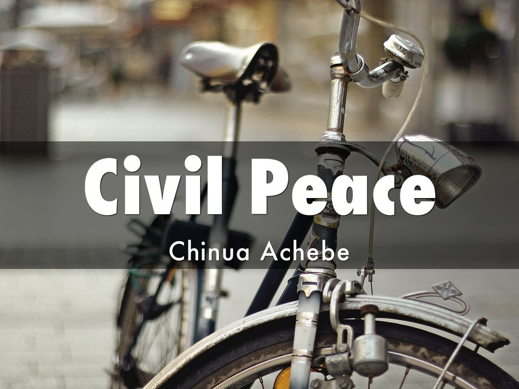 """Civil Peace"" by Chinua Achebe Case Study"